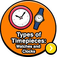 Types of Timepieces:Watches and Clocks