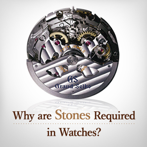 Why are Stones Required in Watches?